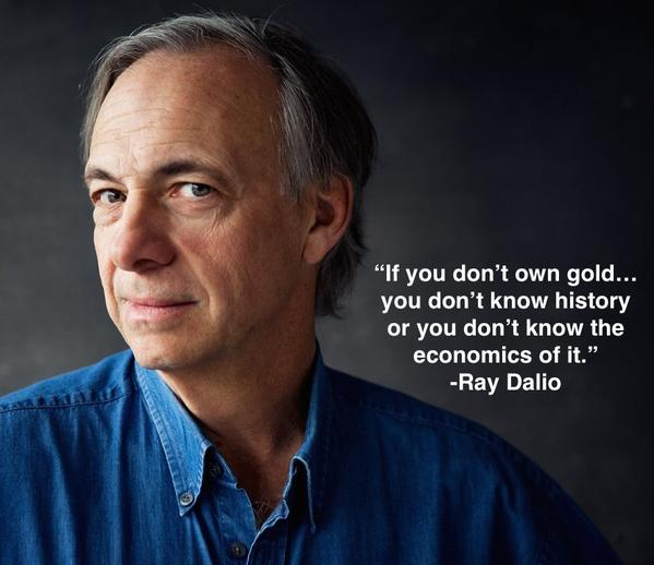 If you don't own gold - Ray Dalio quote