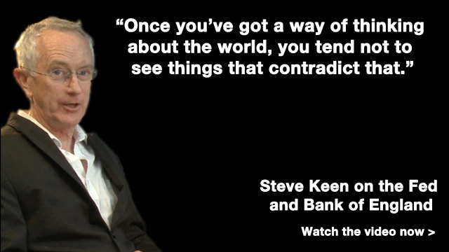 Onve you've got a way of thinking about the world quote - Steve Keen